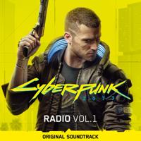 Various Artists - Cyberpunk 2077: Radio, Vol. 1 (Original Soundtrack) artwork