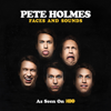 Pete Holmes - Pete Holmes: Faces and Sounds (Original Recording)  artwork