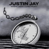 Justin Jay - Where Didya Come From?