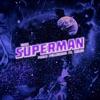 Superman (feat. SHIBUI) - Single