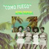 Reyna Tropical - Como Fuego