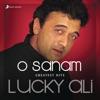 O Sanam Greatest Hits Lucky Ali