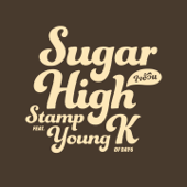 Sugar High (feat. Young K of DAY6) - STAMP
