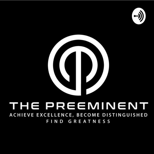 The Preeminent