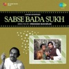 Tera Sabse Bada Sukh From Sabse Bada Sukh Single