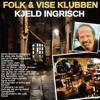Folk &Vise Klubben Vol. 1 - Kjeld Ingrisch