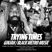 Ginjah - Trying Times