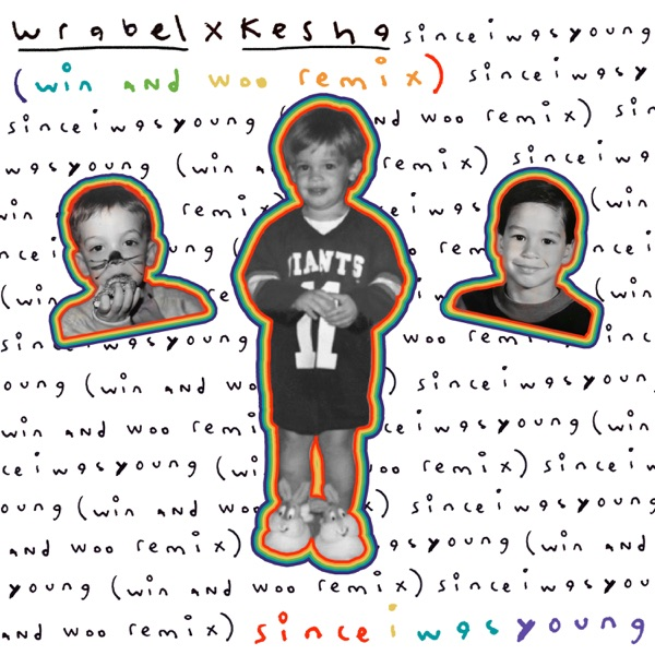 Since I Was Young (with Kesha) [Win and Woo Remix] - Single