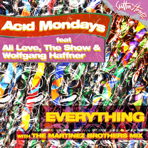 Acid Mondays - Everything feat. Ali Love, The Show & Wolfgang Haffner [The Martinez Brothers Mix]