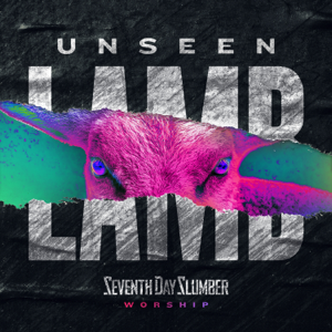 Seventh Day Slumber - Unseen: The Lamb - EP