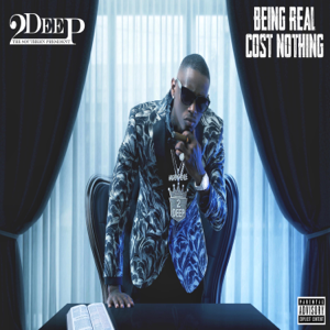 """2deep the Southern President - """"Being Real Cost Nothing """""""