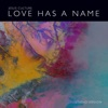 Love Has a Name Studio Version feat Kim Walker Smith Single
