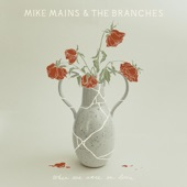 Mike Mains & The Branches - Around the Corner