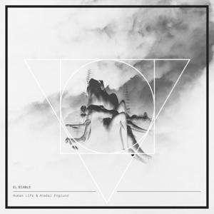 Anabel Englund & Human Life - El Diablo (Lupe Fuentes Remix)