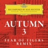 Autumn 3 - Recomposed By Max Richter - Vivaldi: The Four Seasons (Fear of Tigers Remix) - Single, Max Richter