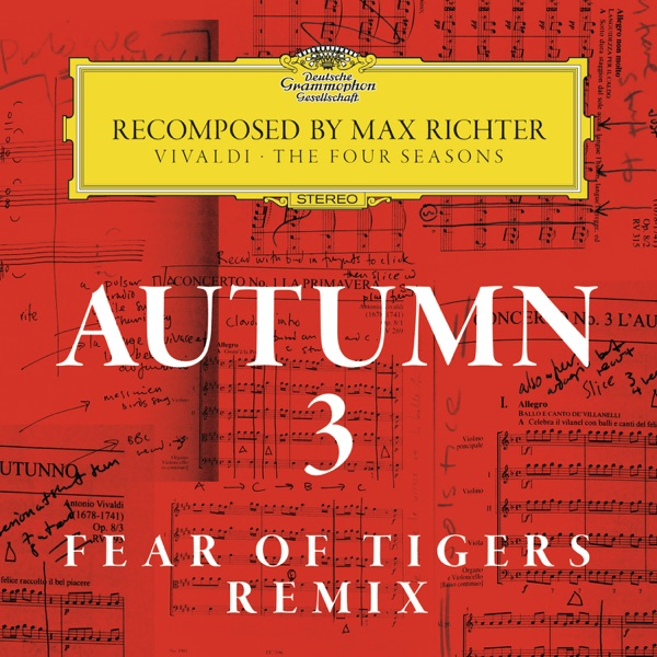 Autumn 3 - Recomposed By Max Richter - Vivaldi: The Four Seasons (Fear of Tigers Remix) - Single