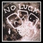 No Luck - Reasons