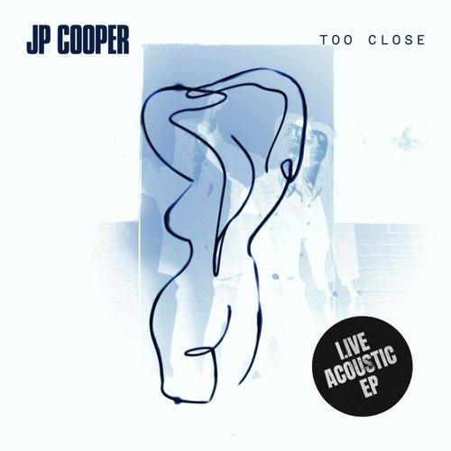 JP Cooper – Too Close (Live Acoustic) – EP (iTunes Plus M4A)