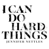 Jennifer Nettles - I Can Do Hard Things  artwork