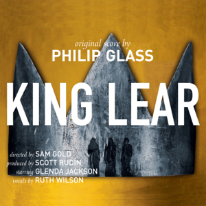 Philip Glass - Philip Glass: King Lear (Feat. Ruth Wilson)