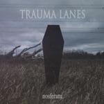 Trauma Lanes - Cocaine Promises