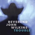Rev. John Wilkins - Walk With Me