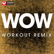 Wow. (Extended Workout Remix) - Power Music Workout - Power Music Workout