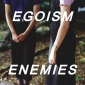 Egoism - Enemies