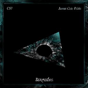 James Cole Pablo & CS7 - Bermudes