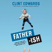 Father-ish: Laugh-Out-Loud Tales From a Dad Trying Not to Ruin His Kids' Lives (Unabridged)