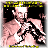 Download It's Been a Long, Long Time (feat. Kitty Kallan) - Harry James and His Orchestra Mp3 free