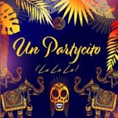 Un Partycito la la la (feat. Vivaswan & David Botero) artwork