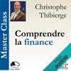 Comprendre la finance: Master Class - Christophe Thibierge