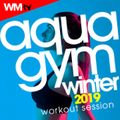 Aqua Gym Winter 2019 Workout Session (60 Minutes Non-Stop Mixed Compilation for Fitness & Workout 128 Bpm / 32 Count - Ideal for Aqua Gym, Cardio Dance, Body Workout, Aerobic)
