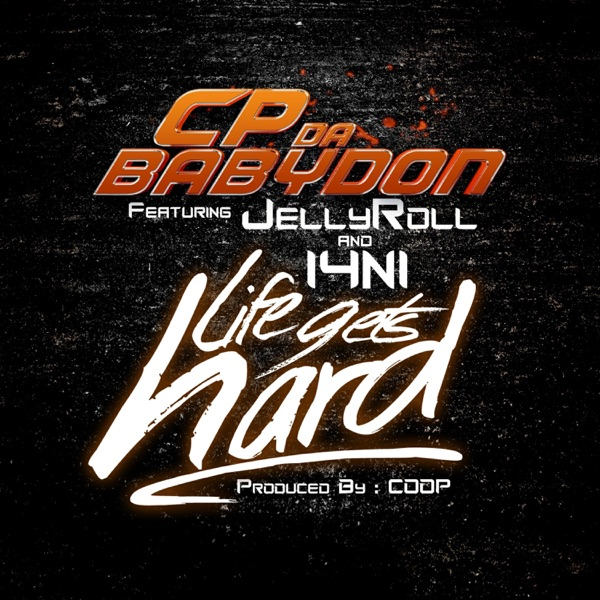 Life Gets Hard (feat. Jelly Roll & I4ni) - Single