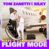 Tom Zanetti - Flight Mode (feat. Silky) [Mikey B Remix] artwork