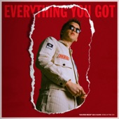 Everything You Got - Single