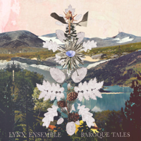 Lynx Ensemble & Leonor Palazzo - Baroque Tales artwork