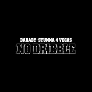 NO DRIBBLE (feat. Stunna 4 Vegas)