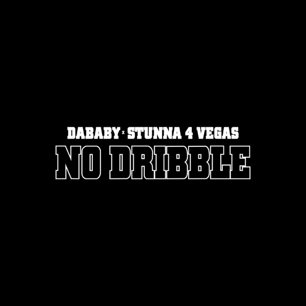 NO DRIBBLE (feat. Stunna 4 Vegas) - Single