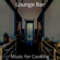 Lounge Bar - Music for Cooking