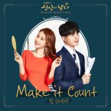 "Make It Count [from ""Touch Your Heart (Original Television Soundtrack), Pt. 1""] - CHEN"