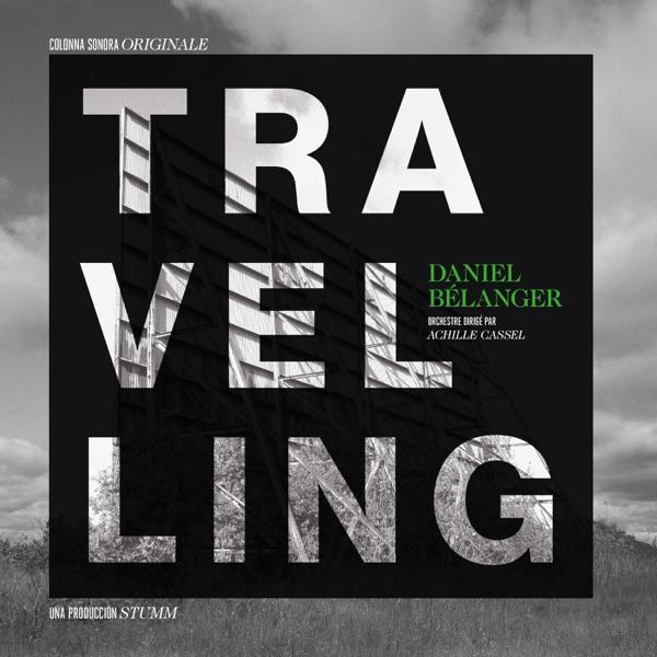 Daniel Bélanger– Travelling