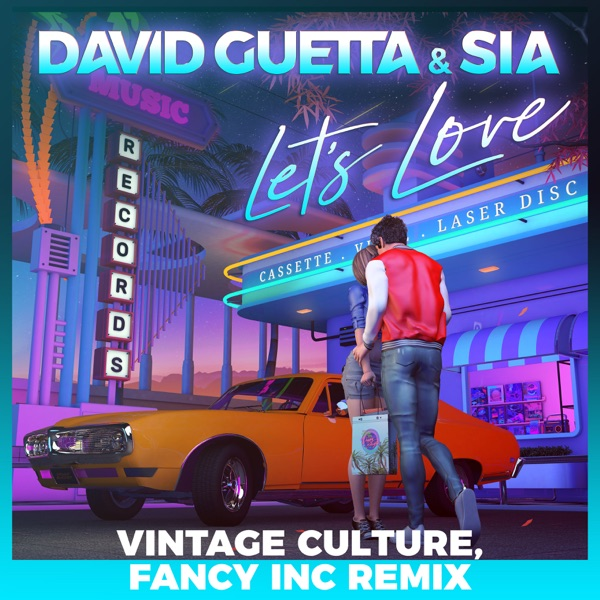 Let's Love (feat. Sia) [Vintage Culture, Fancy Inc Remix] - Single