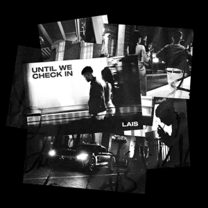 Lais - Until We Check In - EP