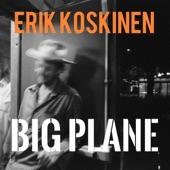 Erik Koskinen - Big Plane
