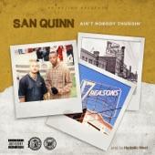 San Quinn - Ain't Nobody Thuggin'