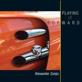 Playing It Forward - Alexander Zonjic - Alexander Zonjic