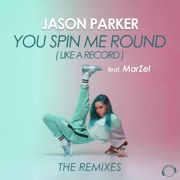 Jason Parker feat. MarZel - You Spin Me Round (Like A Record)