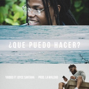 ¿Que Puedo Hacer? (feat. Joyce Santana) - Single Mp3 Download